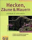 Hecken, Zäune und Mauern einfach & attraktiv (GU Pflanzenratgeber (neu))