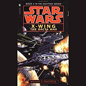 Star Wars: The X-Wing Series, Volume 4: The Bacta War Hörbuch