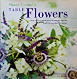 img - for Table Flowers: Over 50 Arrangements for Simple, Special, and Spectacular Occasions book / textbook / text book