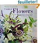 Table Flowers: Over 50 Arrangements f...