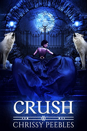 Book: CRUSH (The Crush Saga Book 1) by Chrissy Peebles