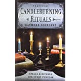 Practical Candleburning Rituals: Spells and Rituals for Every Purpose (Llewellyn's Practical Magick Series) ~ Raymond Buckland