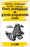 img - for Choix strategiques et grands programmes civils (CPE-Economica) (French Edition) book / textbook / text book