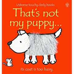 That's Not My Puppy: Its Coat Is Too Hairy (Watt, Fiona. Usborne Touchy-Feely Books.)