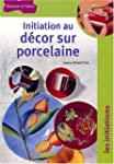 Initiation au d�cor sur porcelaine