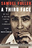 A Third Face: My Tale of Writing, Fighting and Filmmaking (1557836272) by Fuller, Samuel