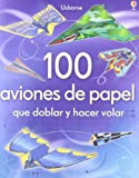 img - for 100 aviones de papel book / textbook / text book