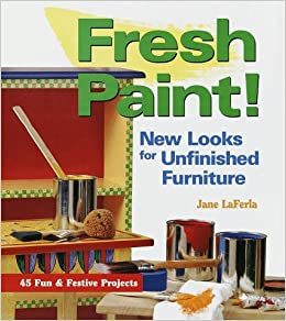 Fresh Paint New Looks For Unfinished Furniture Jane La