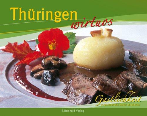 Thüringen wirtuos: Gastlichkeit in wunderbarer Natur entdecken hier kaufen