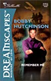 Remember Me (Silhouette Dreamscapes) (0373512104) by Hutchinson, Bobby