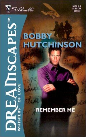 Remember Me (Silhouette Dreamscapes), Bobby Hutchinson