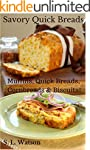 Savory Quick Breads: Muffins, Quick B...