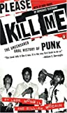 Please Kill Me: The Uncensored Oral History of Punk (0140266909) by McCain, Gillian