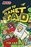 Return to Planet Tad