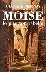 Moïse le pharaon rebelle par Simonay