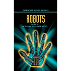 Robots by Jack Dann and Gardner Dozois