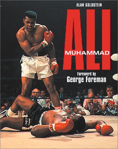Muhammed Ali : The Eyewitness Story of a Boxing Legend, ALAN GOLDSTEIN