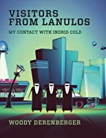 Visitors From Lanulos: My Contact With Indrid Cold [Large Format Illustrated]