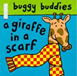 Giraffe with a Scarf (Buggy Buddies) (0333744985) by Sharratt, Nick