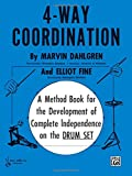 img - for 4-Way Coordination: A Method Book for the Development of Complete Independence on the Drum Set book / textbook / text book