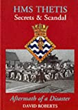 "HMS ""Thetis"" - Secrets and Scandal - Aftermath of a Disaster"