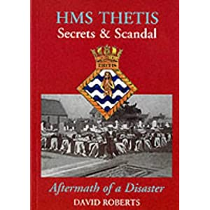 hms thetis secrets and scandal [roberts, david  hms thetis - secrets & scandal] the case is one of interest in english law, as the judges in this case accepted the admiralty's claim on face value with no scrutiny, a ruling later overturned.