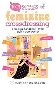 1001 Secrets of Feminine Cross Dressing