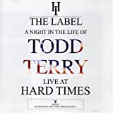 A Night in the Life of Todd Terry Live at Hard Timesby Todd Terry