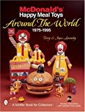 img - for McDonald's Happy Meal Toys Around the World: 1975-1995 (A Schiffer Book for Collectors) book / textbook / text book