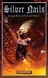 Silver Nails (Warhammer Novels) (0743443209) by Yeovil, Jack