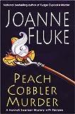 Peach Cobbler Murder: A Hannah Swensen Mystery with Recipes