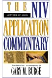 The Letters of John: The NIV Application Commentary: From Biblical Text...to Contemporary Life
