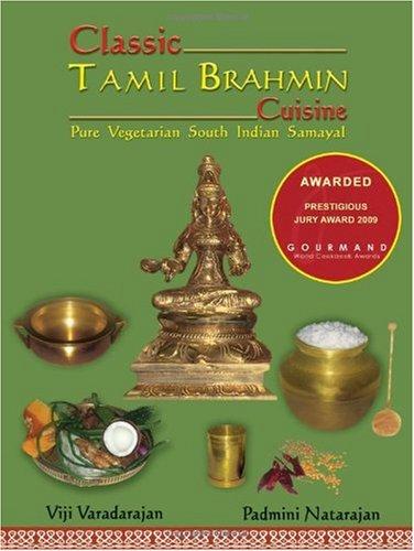 Classic Tamil Brahmin Cuisine (Winner Gourmand World Cookbook Award)