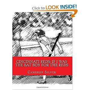 Cincinnati Reds: If I was the Bat Boy for the Reds Cameron Silver