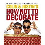 Colin and Justin's How Not To Decorateby Colin McAllister