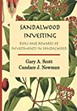 Sandalwood Investing: Risks and Rewards of Investments in Sandalwood Mr Gary A. Scott