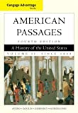 Cengage Advantage Books: American Passages: A History in the United States, Volume II: Since 1865: 2