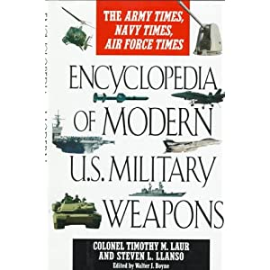 Encyclopedia of Modern U.S. Military Weapons  - Timothy M. Laur