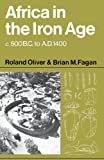 img - for Africa in the Iron Age: c.500 B.C. to A.D. 1400 book / textbook / text book