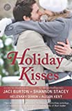 Holiday Kisses: This Time Next Year\A Rare Gift\Its Not Christmas Without You\Mistletoe and Margaritas