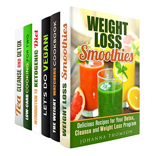 Weight Loss and Detox Program Box Set: Delicious Smoothies, Tea Cleanse, Weight Watchers, Ketogenic and Vegan Recipes for Weight Loss (Weight Loss & Detox) by Johanna Thomson, Vicki Day, Cortney Preston, Beth Foster, Julia White, Sarah Benson