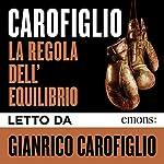 La regola dell'equilibrio | Gianrico Carofiglio