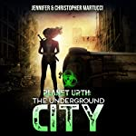 Planet Urth: The Underground City: Planet Urth Series, Book 3 | Jennifer Martucci,Christopher Martucci