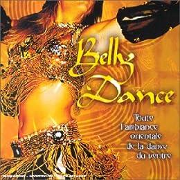 Belly Dance - Toute L' Ambiance Orientale De La Danse Du Ventre [Import anglais]