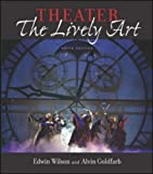 Theater: The Lively Art, 5/e & CD-ROM w/ Theatergoer's Guide (0073025682) by Wilson, Edwin