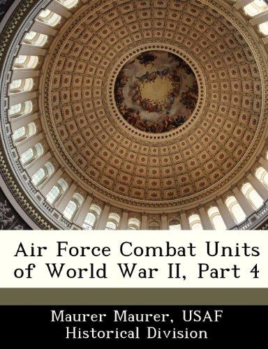 Air Force Combat Units of World War II, Part 4