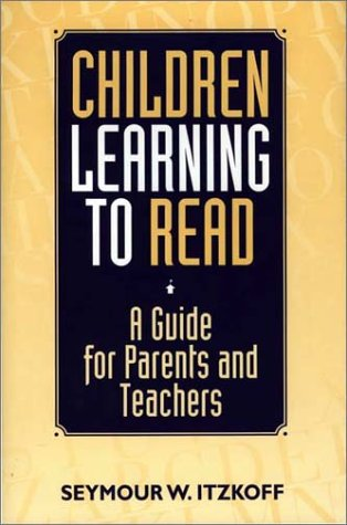 Children Learning to Read: A Guide for Parents and Teachers 2011
