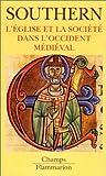 L'Eglise et la société dans l'Occident médiéval (French Edition) (208081379X) by Southern, R.-W.