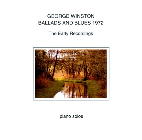 George Winston-Ballads and Blues 1972 The Early Recordings-Special Edition-Remastered-CD-FLAC-2006-FORSAKEN Download