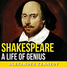 Shakespeare | Livre audio Auteur(s) : Alexander Kennedy Narrateur(s) : Jim D Johnston